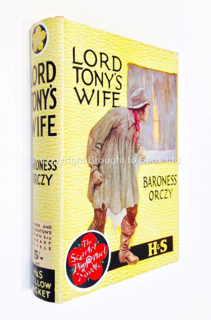 Lord Tony's Wife by Baroness Orczy Reprint Hodder & Stoughton 1941